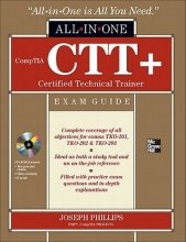 Phillips, Joseph Comptia Ctt+ Certified Technical Trainer All-In-One Exam Guide