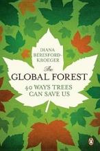 Beresford-Kroeger, Diana The Global Forest