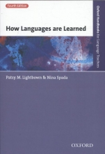 Lightbown, Patsy M.,   Spada, Nina How Languages Are Learned