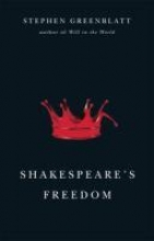 Greenblatt, Stephen Shakespeare`s Freedom
