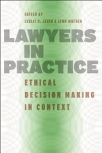Levin, Leslie Lawyers in Practice - Ethical Decision Making in Context