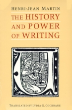 Martin, Henri-jean The History & Power of Writing (Paper)