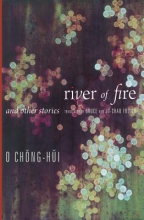 Chong-hui, O River of Fire and Other Stories