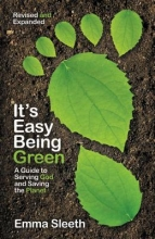 Sleeth, Emma It`s Easy Being Green, Revised and Expanded Edition