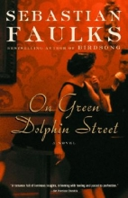 Faulks, Sebastian On Green Dolphin Street
