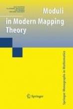 Olli Martio,   Vladimir Ryazanov,   Uri Srebro,   Eduard Yakubov Moduli in Modern Mapping Theory