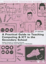 Andrew Connell,   Anthony Edwards,   Alison Hramiak,   Gavin Rhodes A Practical Guide to Teaching Computing and ICT in the Secondary School
