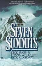 Bass, Dick,   Wells, Frank,   Ridgeway, Rick Seven Summits