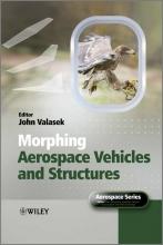 Valasek, John Morphing Aerospace Vehicles and Structures