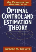 Siouris, George M. An Engineering Approach to Optimal Control and Estimation Theory