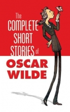 Wilde, Oscar The Complete Short Stories of Oscar Wilde