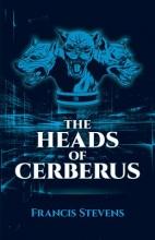 Stevens, Francis The Heads of Cerberus