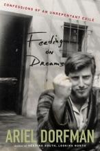 Dorfman, Ariel Feeding on Dreams