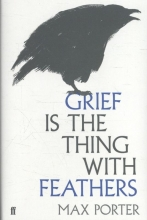 Porter, Max Grief is the Thing with Feathers