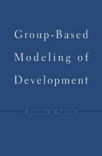 Daniel S. Nagin Group-Based Modeling of Development