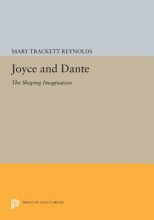 Reynolds, Mary Trackett Joyce and Dante - The Shaping Imagination