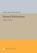 Flynn, Carol Houlihan Samuel Richardson - A Man of Letters