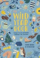 Danks, Fiona,   Schofield, Jo The Wild Year Book