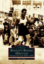 Smith, Kevin Boston`s Boxing Heritage