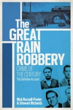 Russell-Pavier, Nick,   Richards, Stewart The Great Train Robbery