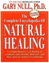 Gary, Ph.D. Null The Complete Encyclopedia Of Natural Healing