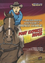 Brill, Marlene Targ The Rough-riding Adventure of Bronco Charlie, Pony Express Rider