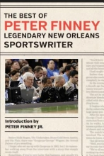 Finney, Peter The Best of Peter Finney, Legendary New Orleans Sportswriter