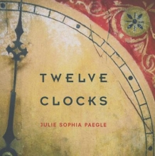 Paegle, Julie Sophia Twelve Clocks