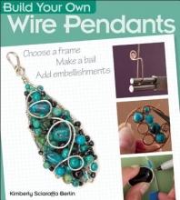 Kimberly Sciaraffa Berlin Build Your Own Wire Pendants
