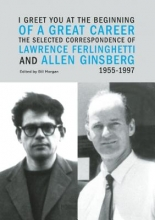 Ferlinghetti, Lawrence,   Ginsberg, Allen I Greet You at the Beginning of a Great Career