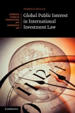 Kulick, Andreas Global Public Interest in International Investment Law