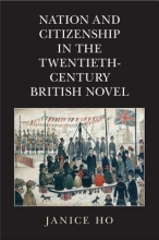 Ho, Janice Nation and Citizenship in the Twentieth-Century British Novel
