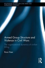 Haer, Roos Armed Group Structure and Violence in Civil Wars
