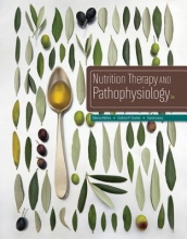 Marcia Nahikian Nelms,   Kathryn P. Sucher Nutrition Therapy and Pathophysiology