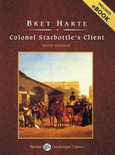 Harte, Bret Colonel Starbottle`s Client and Other Stories