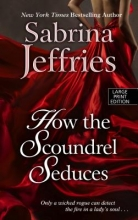 Jeffries, Sabrina How the Scoundrel Seduces