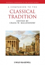Kallendorf, Craig W. A Companion to the Classical Tradition