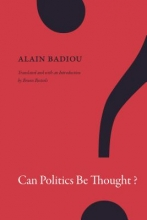 Alain Badiou,   Bruno Bosteels Can Politics Be Thought?