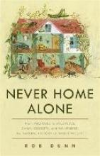 Rob Dunn Never Home Alone