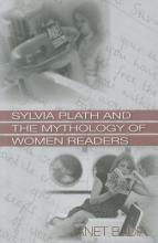 Badia, Janet Sylvia Plath and the Mythology of Women Readers