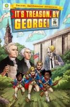 Hockensmith, Steve,   Kientz, Chris It`s Treason, by George!
