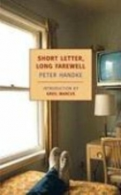 Handke, Peter Short Letter, Long Farewell
