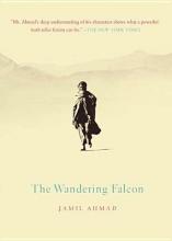 Ahmad, Jamil The Wandering Falcon