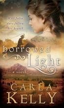 Kelly, Carla Borrowed Light