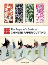 Ziping, Zhao The Beginner`s Guide to Chinese Paper Cutting