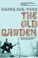 Hwang Sok-Yong The Old Garden