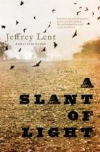 Lent, Jeffrey A Slant of Light