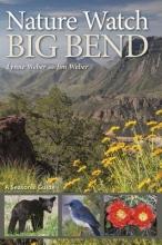 Weber, Lynne M. Nature Watch Big Bend