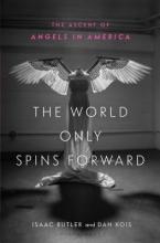 Butler, Isaac,   Kois, Dan The World Only Spins Forward
