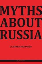 Vladimir Medinskiy , Myths about Russia